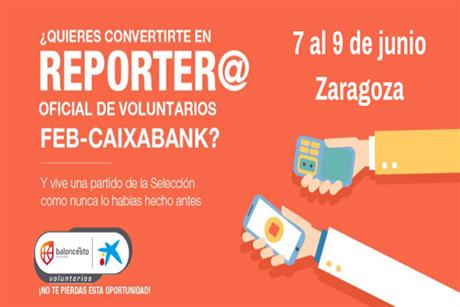 Conviértete en reporter@ oficial de Voluntarios FEB-CaixaBank durante el próximo encuentro de la SelFEM en Zaragoza