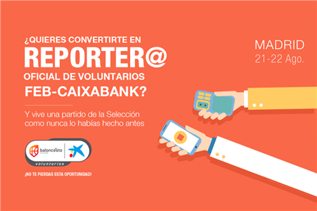 Conviértete en reporter@ oficial de Voluntarios FEB-CaixaBank durante la gira #dESafíoMundial en Madrid